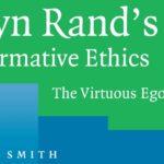 Egoism Explained: A Review of Tara Smith's <em>Ayn Rand's Normative Ethics</em>