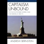 Review: <em>Capitalism Unbound</em>, by Andrew Bernstein