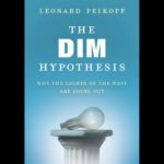 Review: <em>The DIM Hypothesis: Why the Lights of the West Are Going Out</em>, by Leonard Peikoff