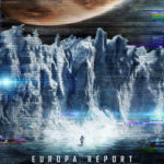 Europa Report Offers Fine Cinematic Sci-Fi but Vile Moral Premises