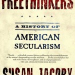 Review: <em>Freethinkers</em>, by Susan Jacoby