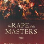 <em>The Rape of the Masters</em>, by Roger Kimball