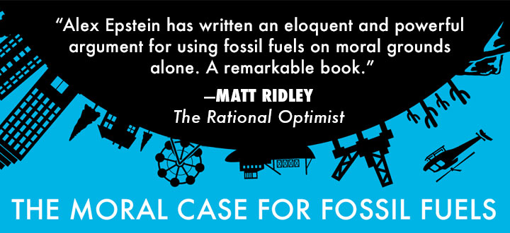 Alex Epstein's The Moral Case for Fossil Fuels