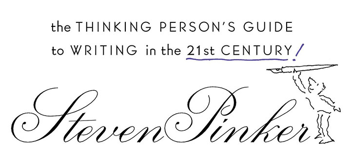The Sense of Style: The Thinking Person's Guide to Writing in the 21st Century