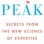 <em>Peak: Secrets from the New Science of Expertise</em>, by Anders Ericsson and Robert Pool