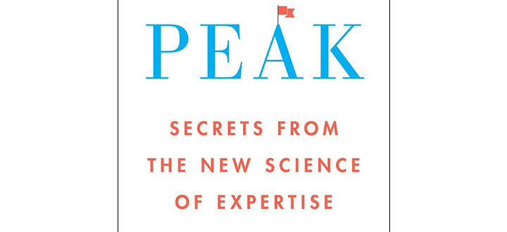 Peak: Secrets from the New Science of Expertise, by Anders ...