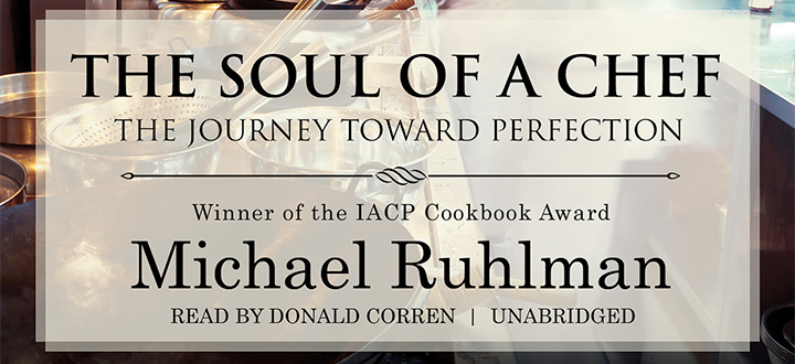 The Soul Of A Chef The Journey Toward Perfection By Michael
