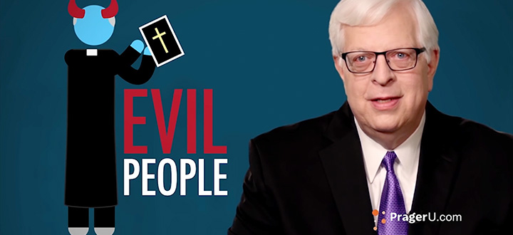 Prager claims if there is no God, anything goes.