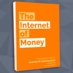 <em>The Internet of Money</em>, by Andreas M. Antonopoulos