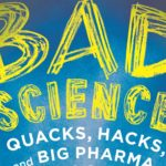 <em>Bad Science: Quacks, Hacks, and Big Pharma Flacks</em> by Ben Goldacre