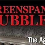 Review: <em>Greenspan's Bubbles</em>, by William A. Fleckenstein with Frederick Sheehan