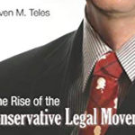 Review: <em>The Rise of the Conservative Legal Movement</em>, by Steven M. Teles