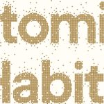 <em>Atomic Habits: An Easy & Proven Way to Build Good Habits & Break Bad Ones</em> by James Clear