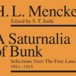 <em>A Saturnalia of Bunk: Selections from The Free Lance 1911–1915</em> by H. L. Mencken