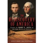 <em>The Rediscovery of America: Essays by Harry V. Jaffa on the New Birth of Politics</em>