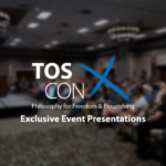 Video & Audio from TOS-Con 2019: Philosophy for Freedom and Flourishing