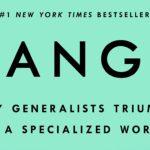 <em>Range: Why Generalists Triumph in a Specialized World</em> by David Epstein