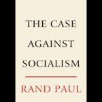 <em>The Case against Socialism</em> by Rand Paul